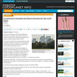 La centrale à charbon du Havre fermera le 1er avril 2021