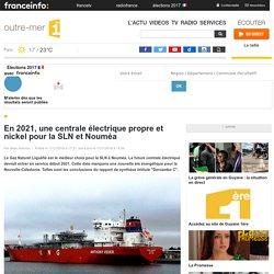 En 2021, une centrale électrique propre et nickel pour la SLN et Nouméa - outre-mer 1ère
