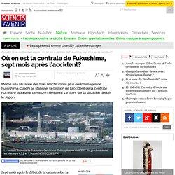 SCIENCES ET AVENIR 17/10/11 Où en est la centrale de Fukushima, sept mois après l'accident?
