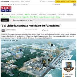 """""""J'ai visité la centrale nucléaire de Fukushima"""""""