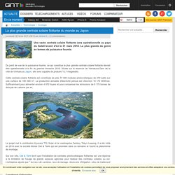 La plus grande centrale solaire flottante du monde au Japon