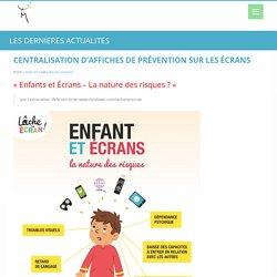 centralisation d'affiches et d'infographies sur les écrans et la prévention