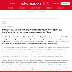 Recours aux Gafam, centralisation : les choix techniques sur StopCovid ont attisé les tensions au sein de l'État