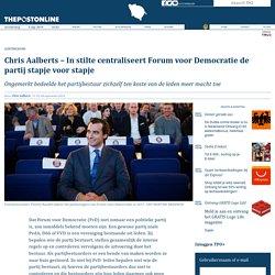 Chris Aalberts - In stilte centraliseert Forum voor Democratie de partij stapje voor stapje