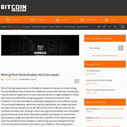 Mining Pool Centralization At Crisis Levels