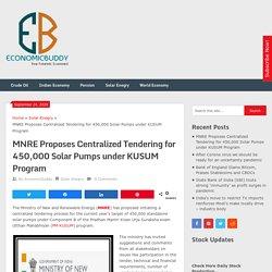 MNRE Proposes Centralized Tendering for 450,000 Solar Pumps under KUSUM Program - Economicbuddy- World Economic News & Financial Tips