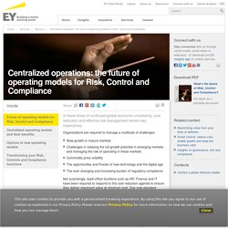 Centralized operations: the future of operating models for Risk, Control and Compliance