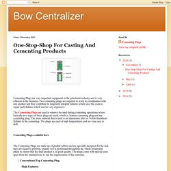 One-Stop-Shop For Casting And Cementing Products