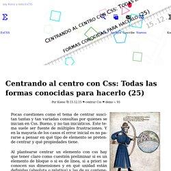 EsCss: Centrando al centro con Css: Todas las formas conocidas para hacerlo (25) Por @Kseso