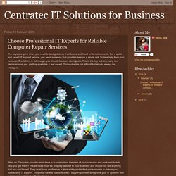 Centratec IT Solutions for Business: Choose Professional IT Experts for Reliable Computer Repair Services