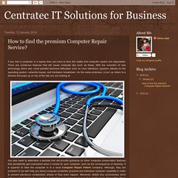 Centratec IT Solutions for Business: How to find the premium Computer Repair Service?