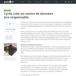 Cyrès crée un centre de données éco-responsable - Green IT