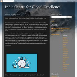 India Centre for Global Excellence: How to Manage Your Time rather than Cribbing about how less it is!