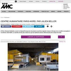 Centre humanitaire Paris-Nord, par Julien Beller