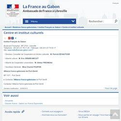 Centre et institut culturels - La France au Gabon
