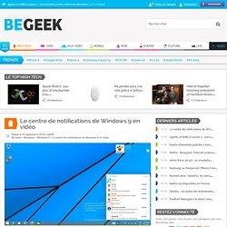 Le centre de notifications de Windows 9 en vidéo