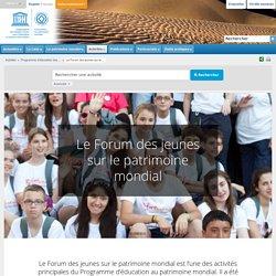 Centre du patrimoine mondial - Le Forum des jeunes sur le patrimoine mondial