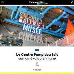 Le Centre Pompidou fait son ciné-club en ligne