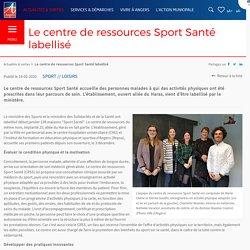 Le centre de ressources Sport Santé labellisé