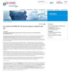 Air Liquide > Le centre de R&D de Tsukuba (Japon) célèbre ses 20