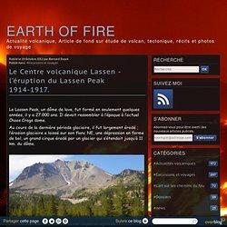 Le Centre volcanique Lassen - l'éruption du Lassen Peak 1914-1917