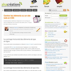 Centrer les éléments ou un site web en CSS - Alsacréations