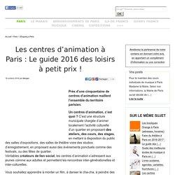 Les centres d'animation à Paris: Le guide 2016 des loisirs à petit prix!