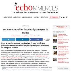 Les 6 centres-villes les plus dynamiques de France - L'echommerces
