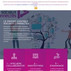 LE PROJET - Centres Sociaux Connectés