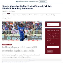 Indian players with most ODI centuries against Australia – Sports Magazine Online