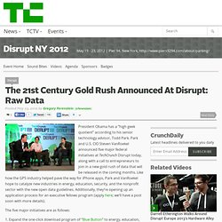 The 21st Century Gold Rush Announced At Disrupt: Raw Data