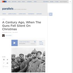 A Century Ago, When The Guns Fell Silent On Christmas : Parallels