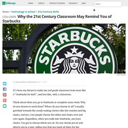 Why the 21st Century Classroom May Remind You of Starbucks