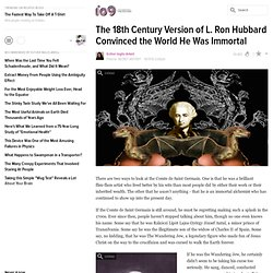 The 18th Century Version of L. Ron Hubbard Convinced the World He Was Immortal