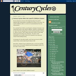 Century Cycles: Century Cycles offers the LaserFit 2000(tm) System