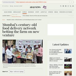 Mumbai's century-old food delivery network betting the farm on new venture