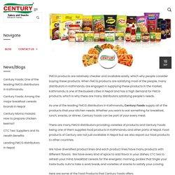 Century Foods: One of the leading FMCG distributors in Kathmandu