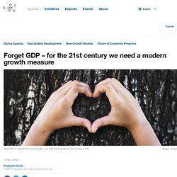 Forget GDP – for the 21st century we need a modern economic measure