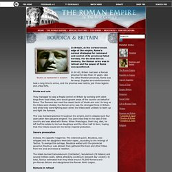 Boudica & Britain: The Roman Empire: in the First Century. The Roman Empire. Enemies & Rebels.