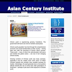 Asian Century Institute - China's frustrated youth