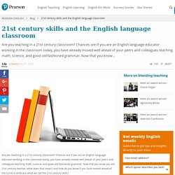 21st century skills and the English language classroom