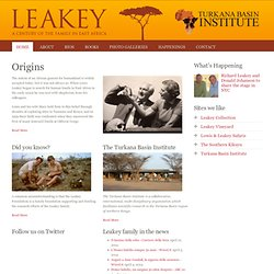 Leakey.com - 100 Years of the Leakey Family in East Africa