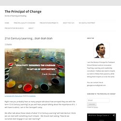21st Century Learning…blah blah blah