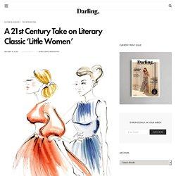 A 21st Century Take on Literary Classic 'Little Women' - Darling Magazine