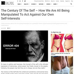 The Century of the Self - How We are All Being Manipulated to Act Against Our Own Self-Interests