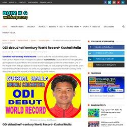 ODI debut half century World Record- Kushal Malla - B K G