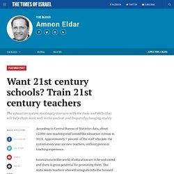 Want 21st century schools? Train 21st century teachers