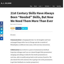 "21st Century Skills Have Always Been ""Needed"" Skills, But Now We Need Them More Than Ever - A.J. JULIANI"