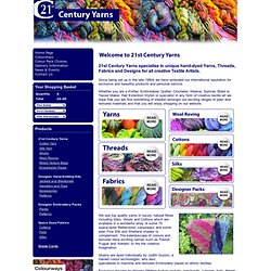21st Century Yarns - hand-dyed Yarns, Threads, Fabrics and Knitting Designs.