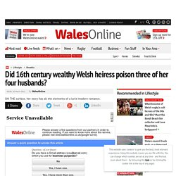 Did 16th century wealthy Welsh heiress poison three of her four husbands?